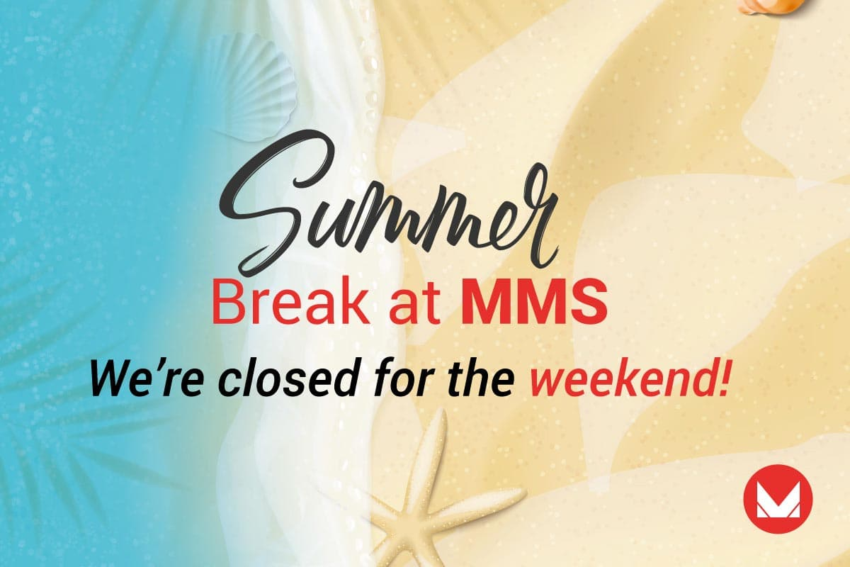 MMS Summer break